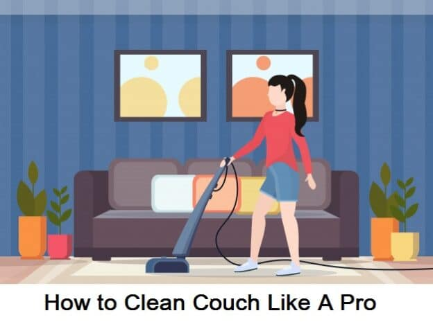 How to Clean Couch Like a Pro